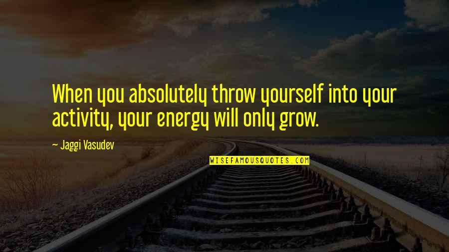 Life Fb Cover Photo Quotes By Jaggi Vasudev: When you absolutely throw yourself into your activity,