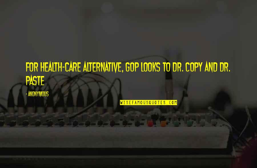 Life For 18 Year Olds Quotes By Anonymous: For health-care alternative, GOP looks to Dr. Copy