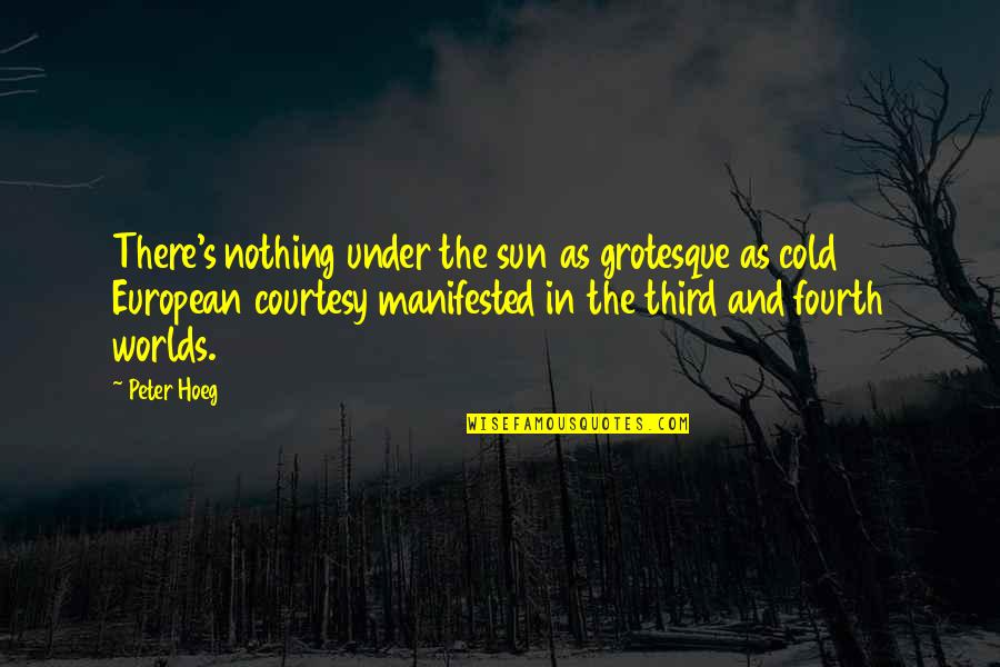 Life For 18 Year Olds Quotes By Peter Hoeg: There's nothing under the sun as grotesque as