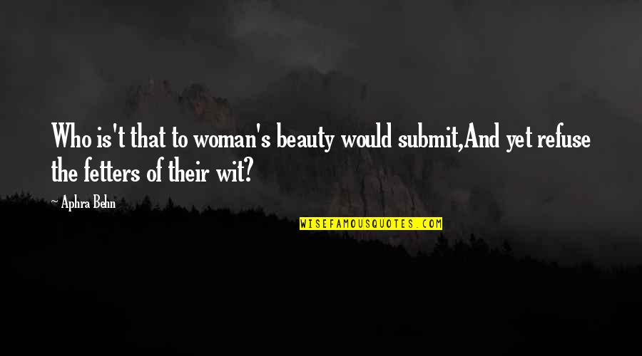 Life For Bbm Quotes By Aphra Behn: Who is't that to woman's beauty would submit,And