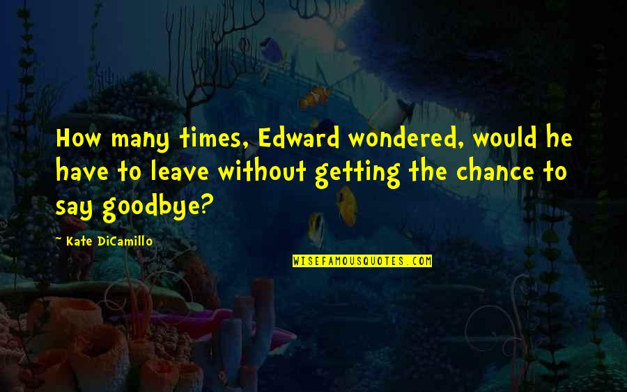 Life For Bbm Quotes By Kate DiCamillo: How many times, Edward wondered, would he have