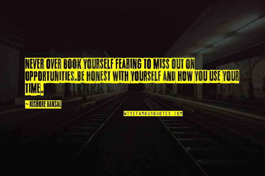 Life For Bbm Quotes By Kishore Bansal: Never over book yourself fearing to miss out