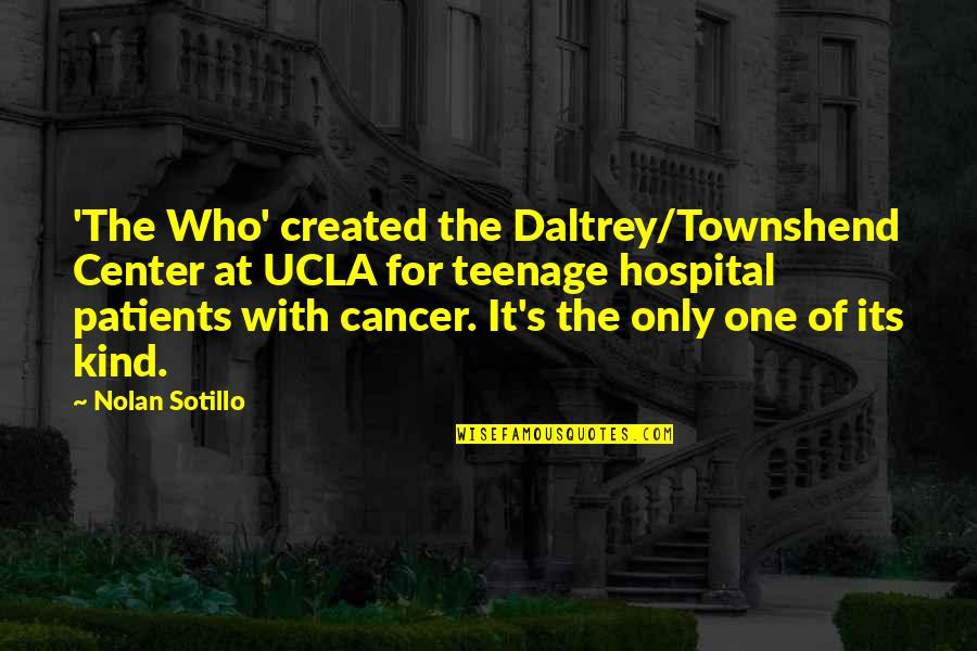 Life For Bbm Quotes By Nolan Sotillo: 'The Who' created the Daltrey/Townshend Center at UCLA