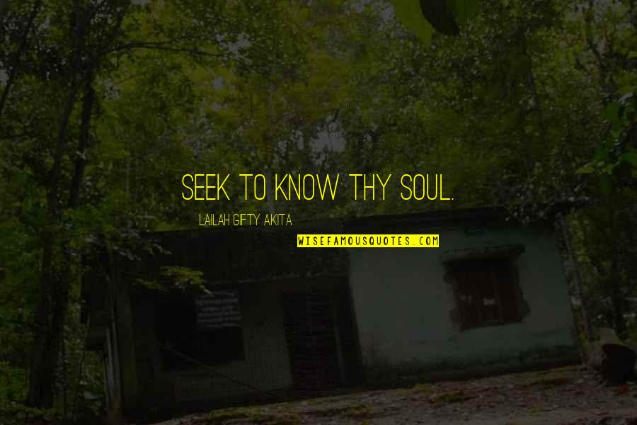Life From Sports Figures Quotes By Lailah Gifty Akita: Seek to know thy soul.
