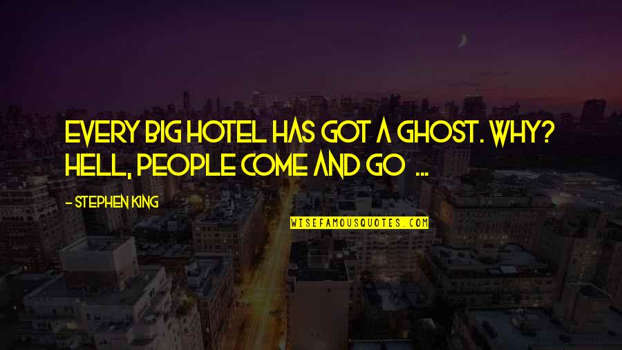Life From Sports Figures Quotes By Stephen King: Every big hotel has got a ghost. Why?