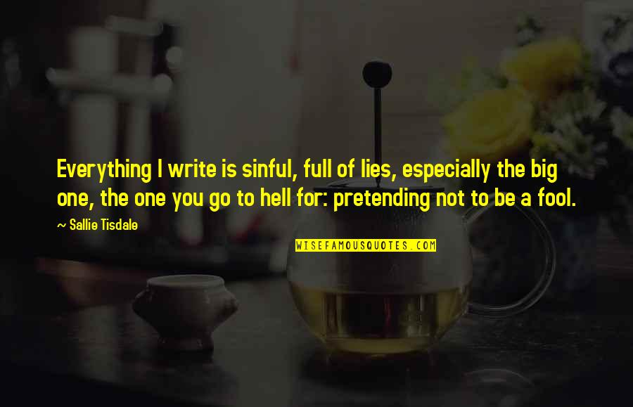 Life Full Lies Quotes By Sallie Tisdale: Everything I write is sinful, full of lies,