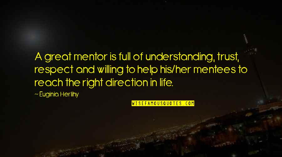 Life Full Of Attitude Quotes By Euginia Herlihy: A great mentor is full of understanding, trust,
