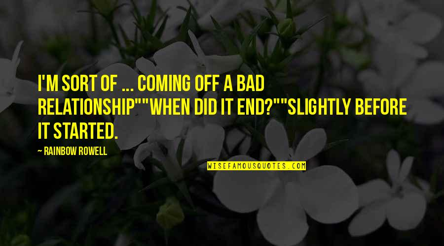 Life Gets You Down Quotes By Rainbow Rowell: I'm sort of ... coming off a bad