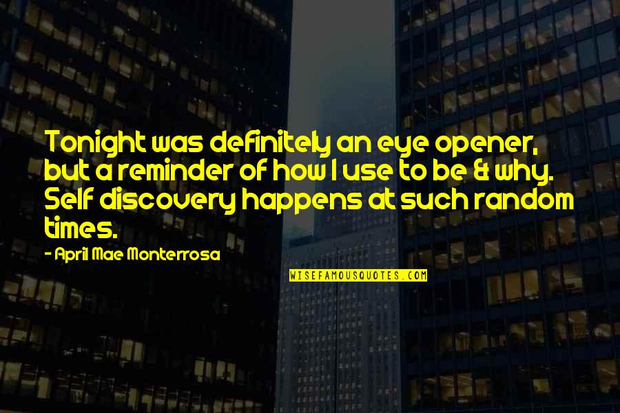 Life Happens Quotes By April Mae Monterrosa: Tonight was definitely an eye opener, but a