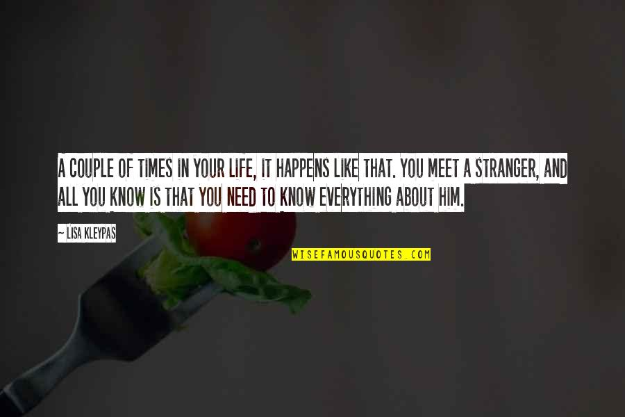 Life Happens Quotes By Lisa Kleypas: A couple of times in your life, it