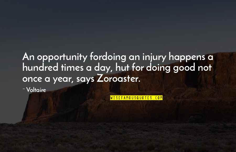 Life Happens Quotes By Voltaire: An opportunity fordoing an injury happens a hundred
