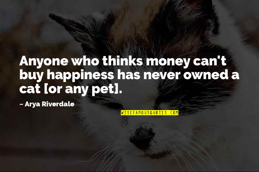 Life Happiness And Money Quotes By Arya Riverdale: Anyone who thinks money can't buy happiness has