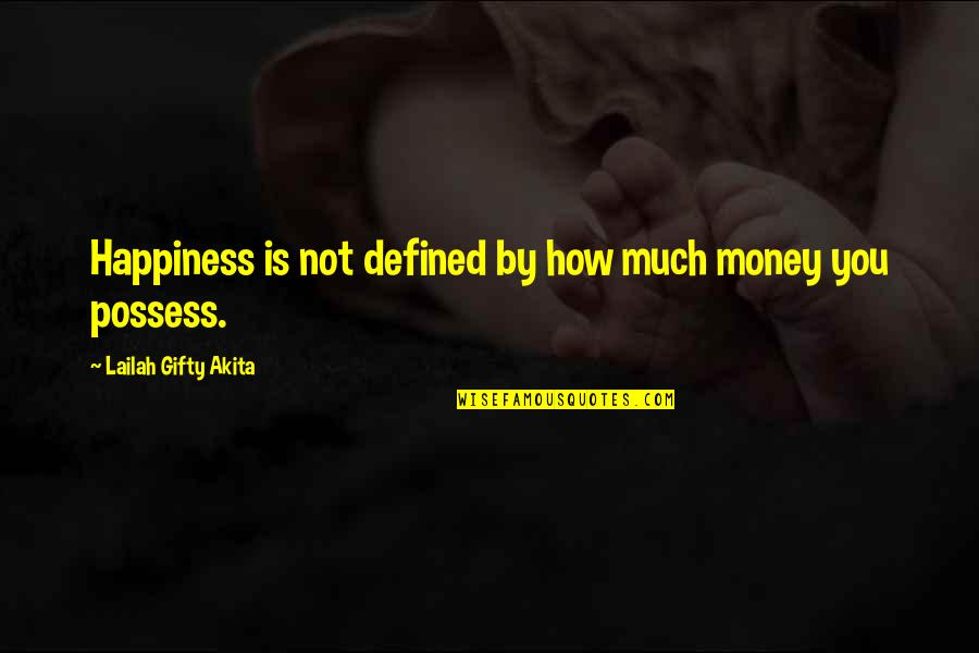 Life Happiness And Money Quotes By Lailah Gifty Akita: Happiness is not defined by how much money