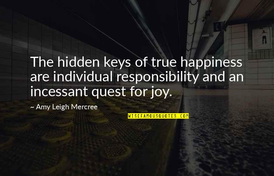 Life Happiness Tumblr Quotes By Amy Leigh Mercree: The hidden keys of true happiness are individual