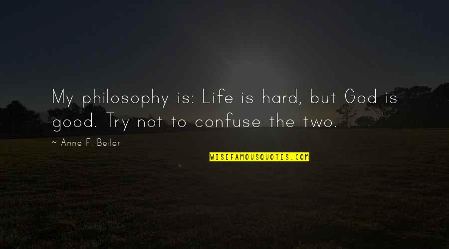Life Hard But God Good Quotes Top 18 Famous Quotes About Life Hard