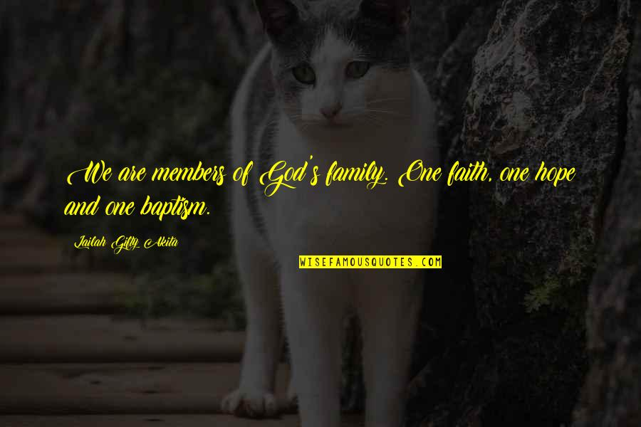 Life Hope And Faith Quotes By Lailah Gifty Akita: We are members of God's family. One faith,