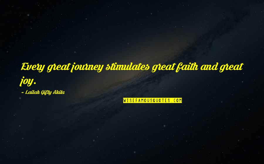 Life Hope And Faith Quotes By Lailah Gifty Akita: Every great journey stimulates great faith and great