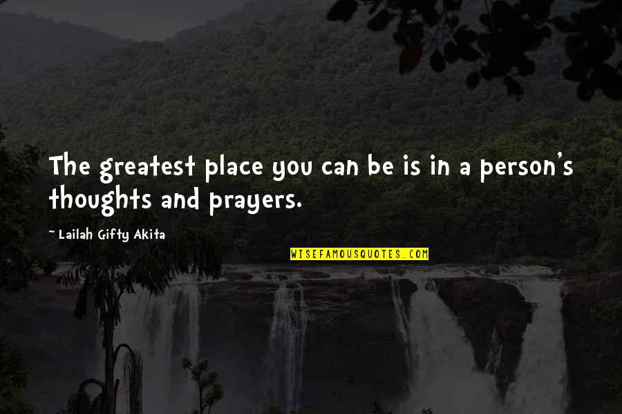 Life Hope And Faith Quotes By Lailah Gifty Akita: The greatest place you can be is in