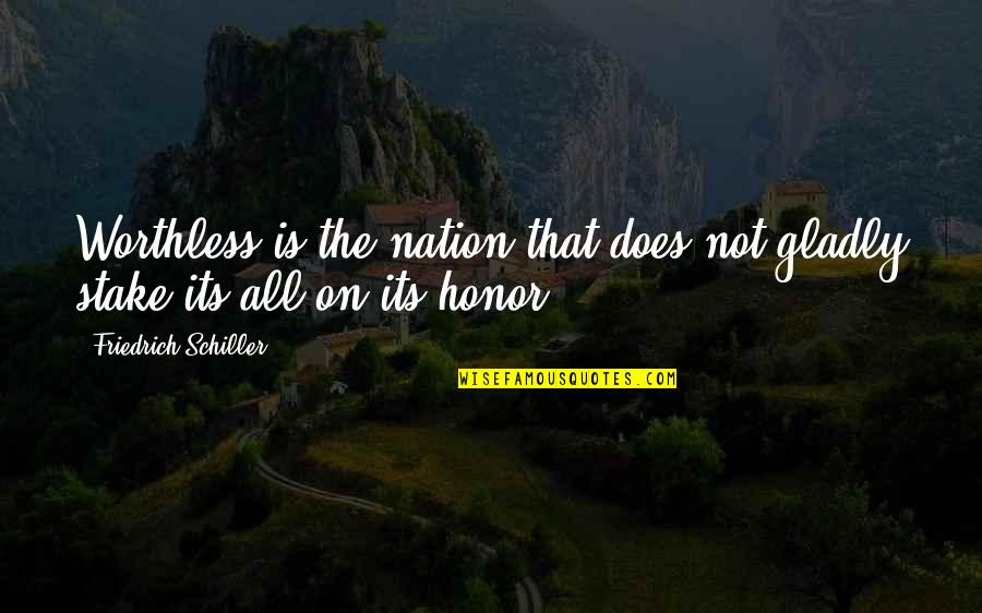 Life In A Village Quotes By Friedrich Schiller: Worthless is the nation that does not gladly