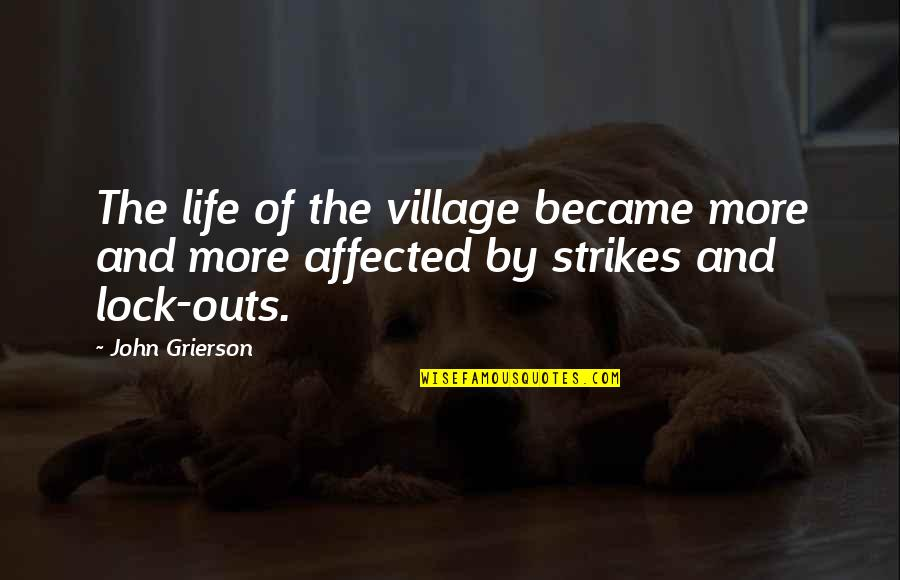 Life In A Village Quotes By John Grierson: The life of the village became more and