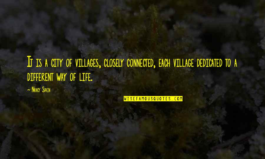 Life In A Village Quotes By Nancy Spain: It is a city of villages, closely connected,