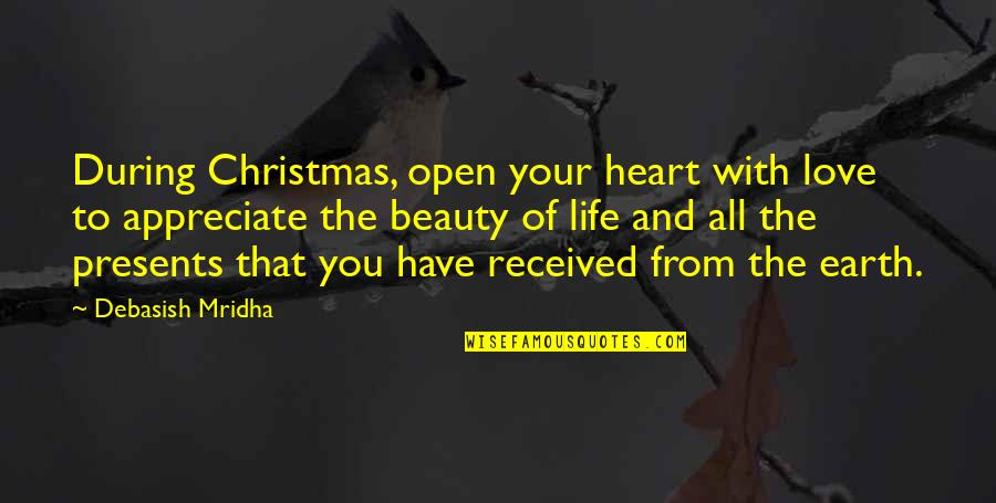 Life In Christmas Quotes By Debasish Mridha: During Christmas, open your heart with love to