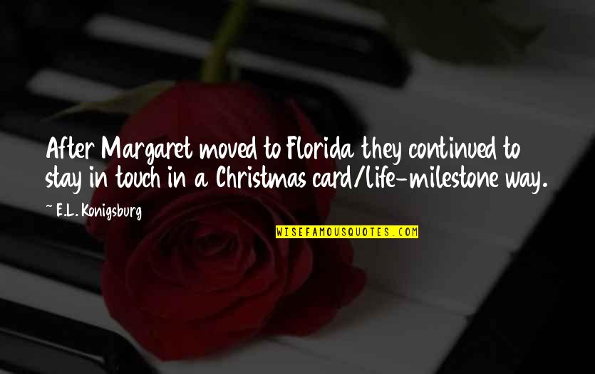 Life In Christmas Quotes By E.L. Konigsburg: After Margaret moved to Florida they continued to
