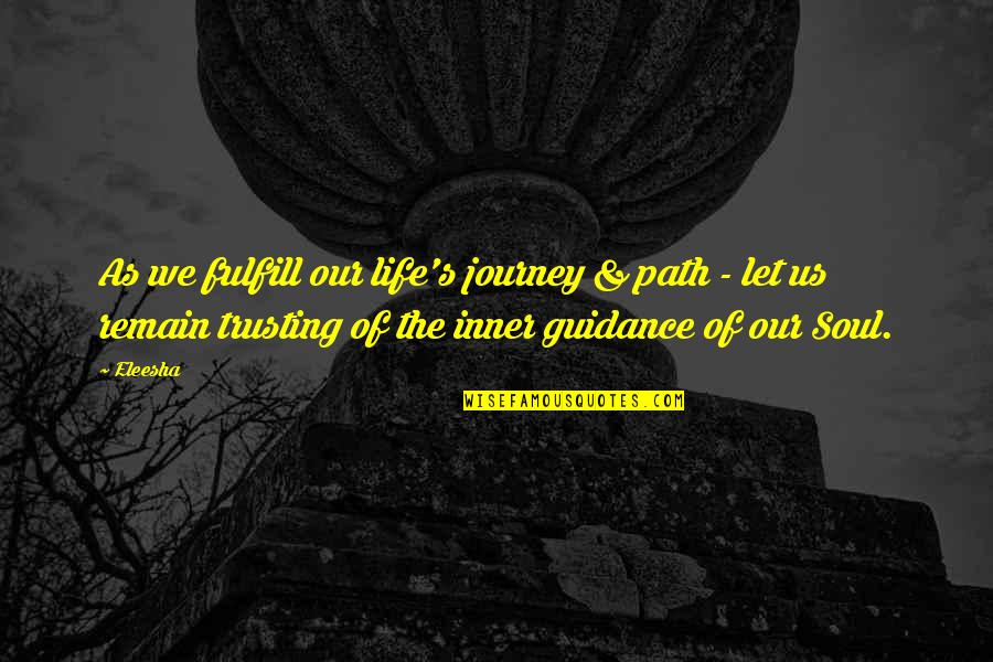 Life In Christmas Quotes By Eleesha: As we fulfill our life's journey & path