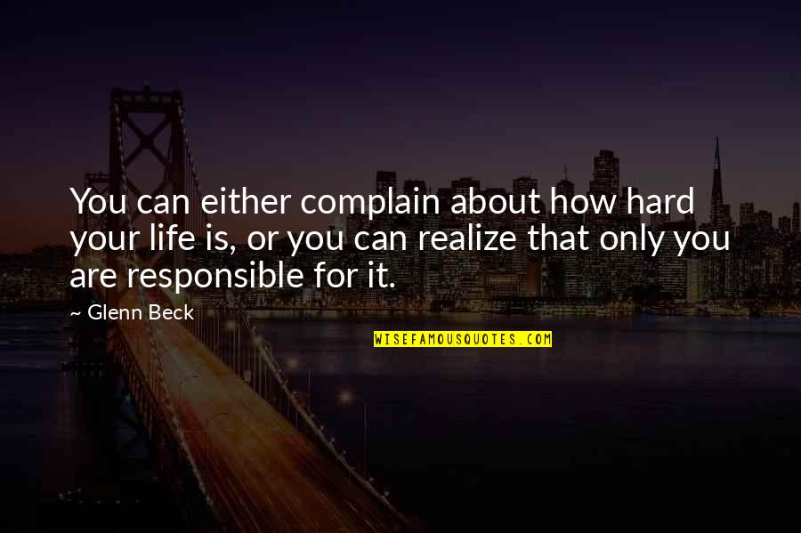 Life In Christmas Quotes By Glenn Beck: You can either complain about how hard your