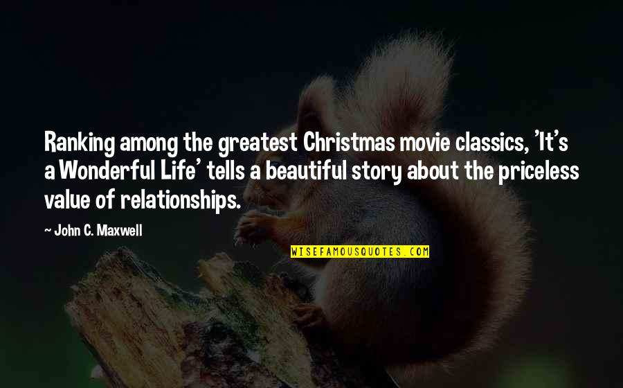 Life In Christmas Quotes By John C. Maxwell: Ranking among the greatest Christmas movie classics, 'It's