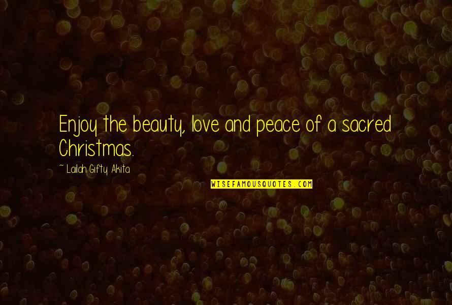 Life In Christmas Quotes By Lailah Gifty Akita: Enjoy the beauty, love and peace of a