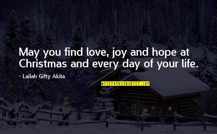 Life In Christmas Quotes By Lailah Gifty Akita: May you find love, joy and hope at