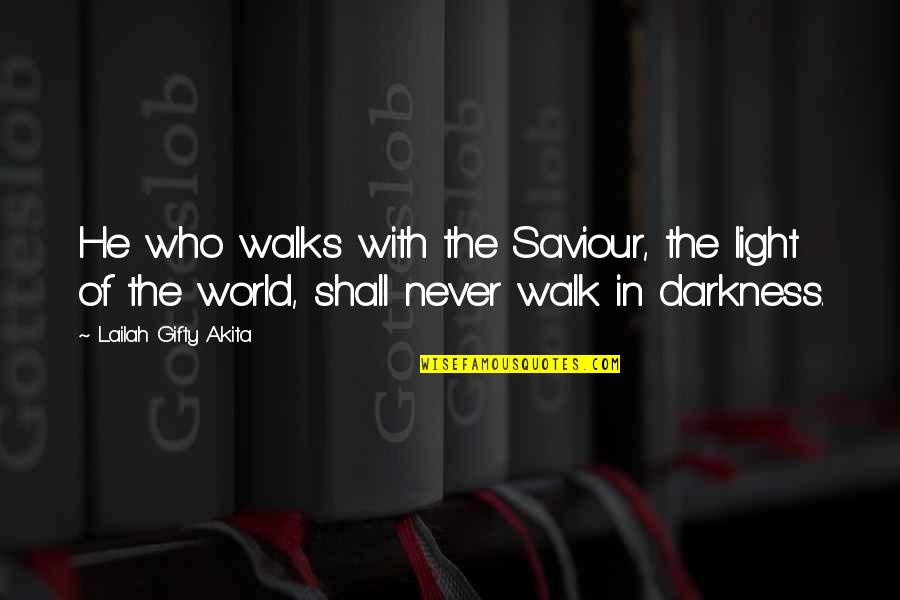 Life In Christmas Quotes By Lailah Gifty Akita: He who walks with the Saviour, the light