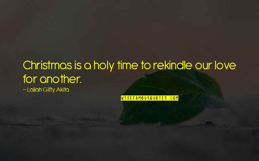 Life In Christmas Quotes By Lailah Gifty Akita: Christmas is a holy time to rekindle our