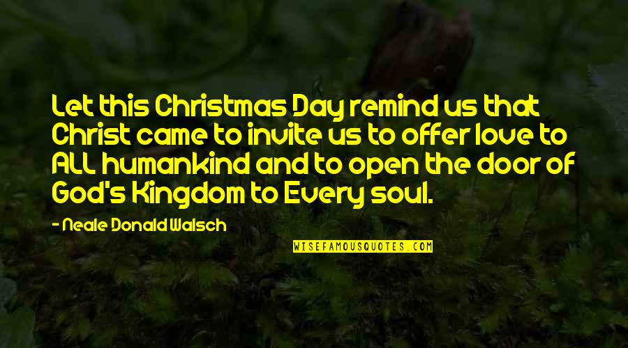 Life In Christmas Quotes By Neale Donald Walsch: Let this Christmas Day remind us that Christ