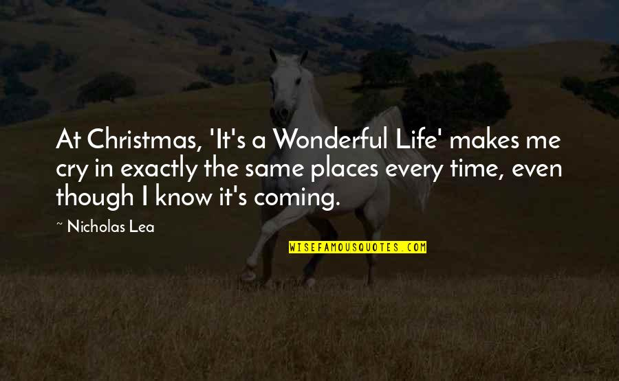 Life In Christmas Quotes By Nicholas Lea: At Christmas, 'It's a Wonderful Life' makes me