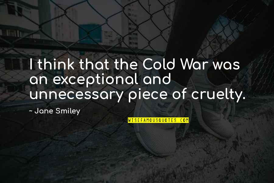 Life In Farsi Quotes By Jane Smiley: I think that the Cold War was an