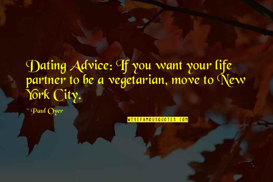 Life In New York City Quotes By Paul Oyer: Dating Advice: If you want your life partner