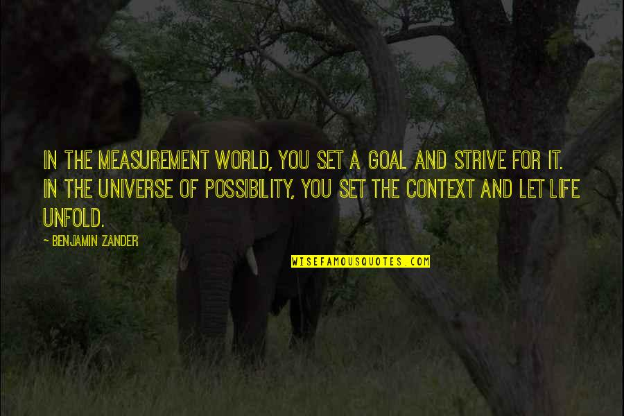 Life In The Universe Quotes By Benjamin Zander: In the measurement world, you set a goal
