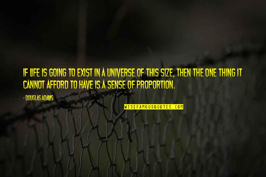 Life In The Universe Quotes By Douglas Adams: If life is going to exist in a
