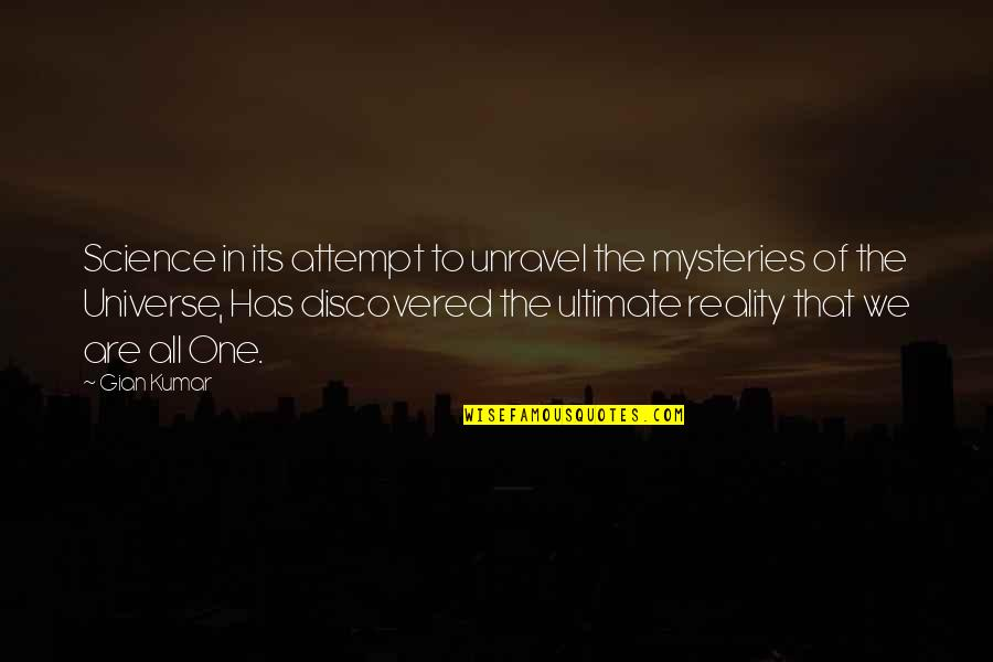 Life In The Universe Quotes By Gian Kumar: Science in its attempt to unravel the mysteries