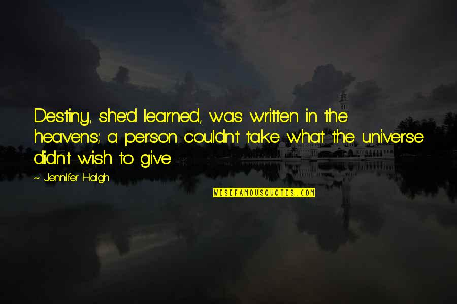 Life In The Universe Quotes By Jennifer Haigh: Destiny, she'd learned, was written in the heavens;