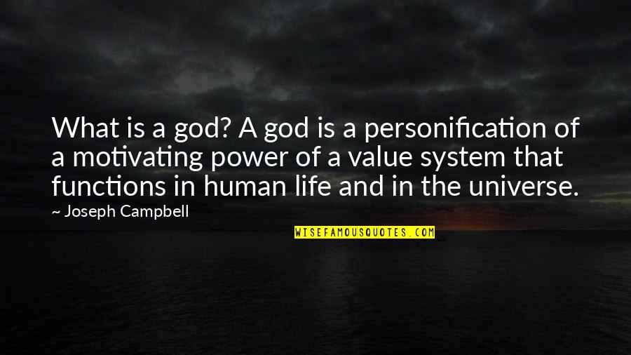 Life In The Universe Quotes By Joseph Campbell: What is a god? A god is a