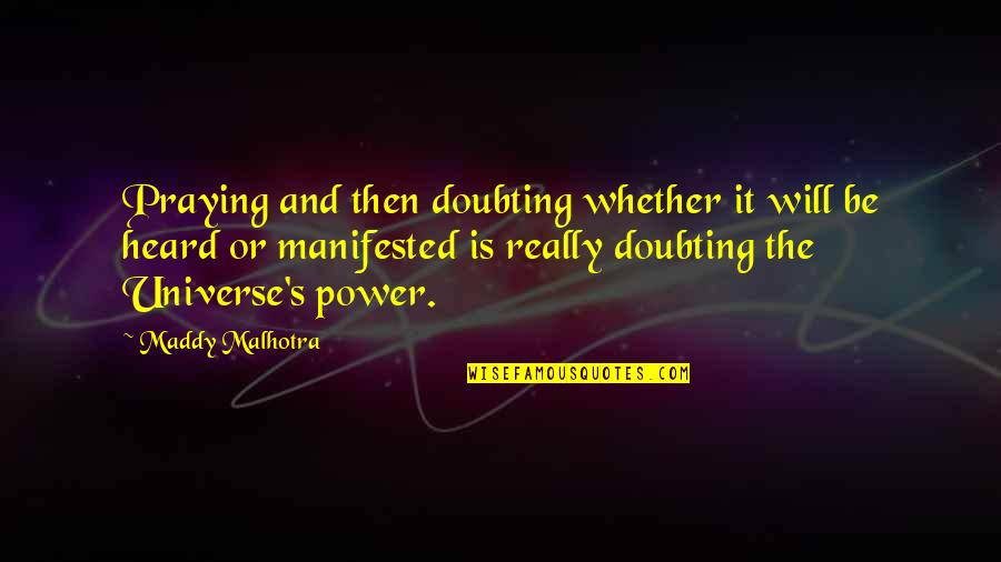 Life In The Universe Quotes By Maddy Malhotra: Praying and then doubting whether it will be