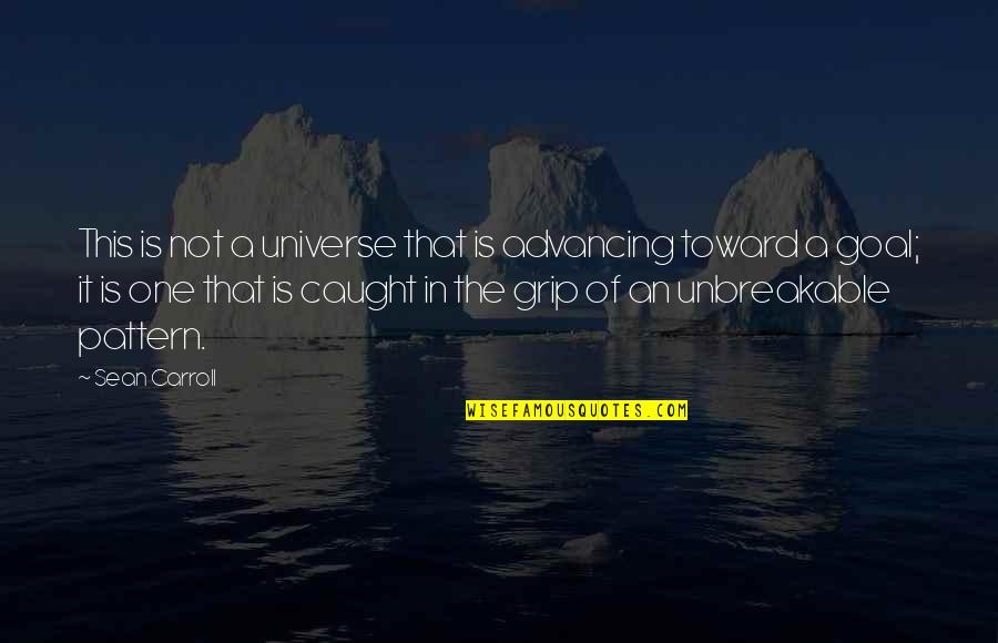 Life In The Universe Quotes By Sean Carroll: This is not a universe that is advancing