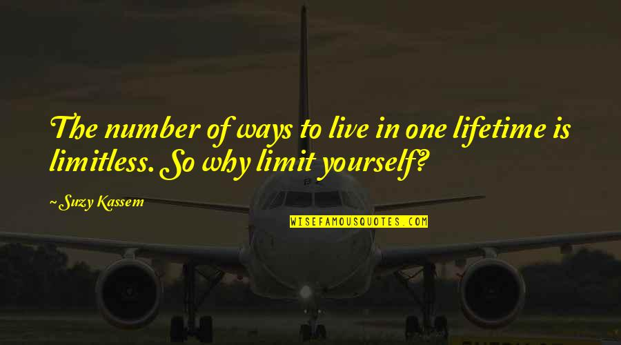 Life In The Universe Quotes By Suzy Kassem: The number of ways to live in one