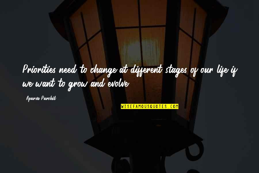 Life Inspirational Change Quotes By Apurva Purohit: Priorities need to change at different stages of