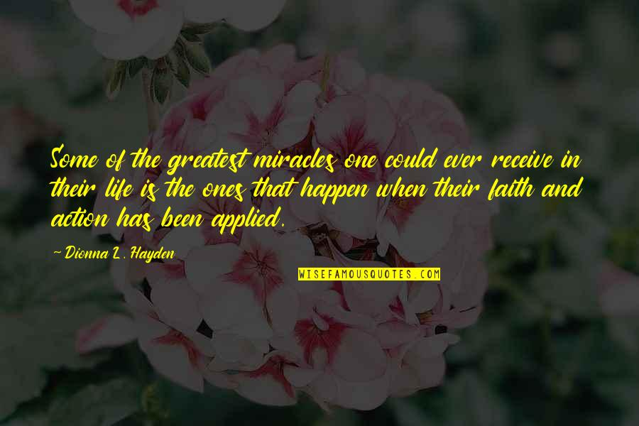 Life Inspirational Change Quotes By Dionna L. Hayden: Some of the greatest miracles one could ever