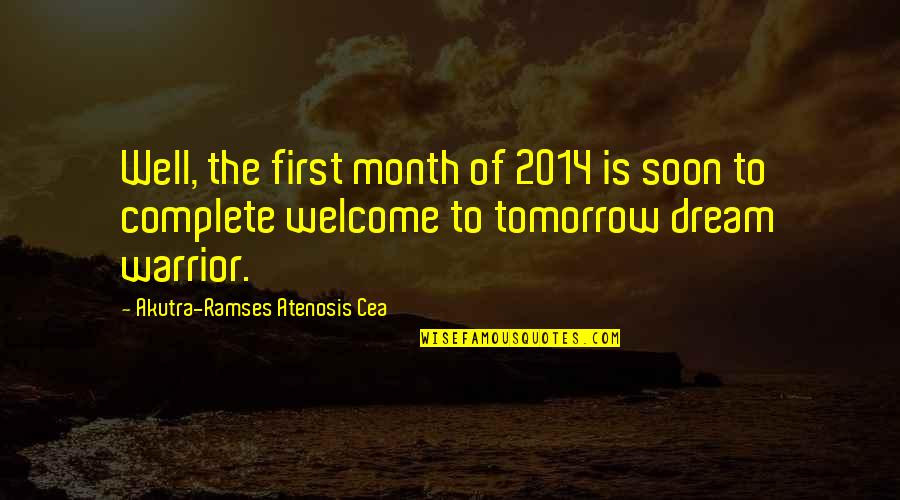 Life Instructions Quotes By Akutra-Ramses Atenosis Cea: Well, the first month of 2014 is soon