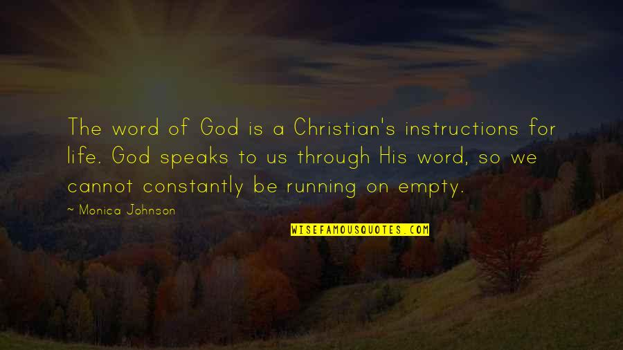 Life Instructions Quotes By Monica Johnson: The word of God is a Christian's instructions